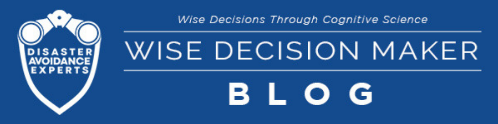 Wise Decision Maker Blog - Disaster Avoidance Experts