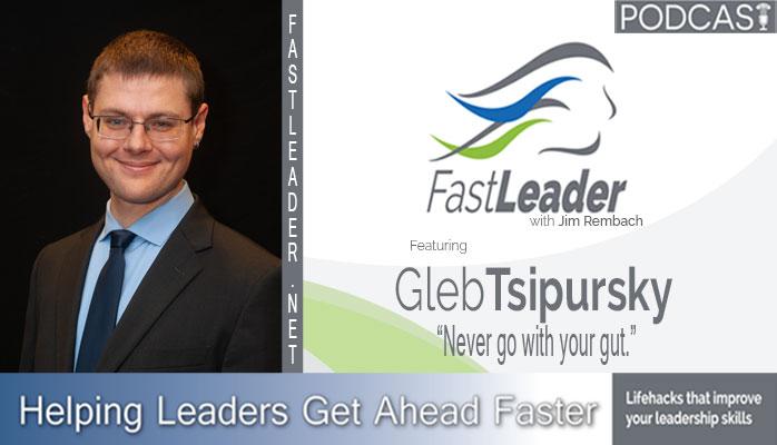 gleb-tsipursky-leadership-podcast-fastleadershow