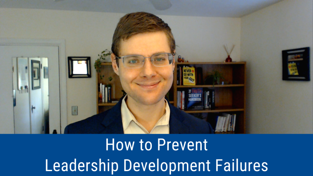 How to Prevent Leadership Development Failures (Video and Podcast)