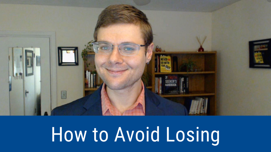How to Avoid Losing (Loss Aversion) (Video and Podcast)