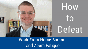 Defeat Work-From-Home Burnout