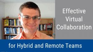 Effective Virtual Collaboration